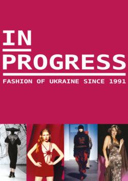 In progress. Fashion of Ukraine since 1991